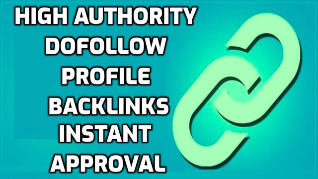 Dofollow backlinks instant approval | High authority profile backlinks | High quality backlinks