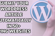 How to submit your wordpress website article automatically in free 50+ ping search engines