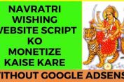 How to monetize website without google adsense | Happy Navratri wishing website script 2019 (Hindi)